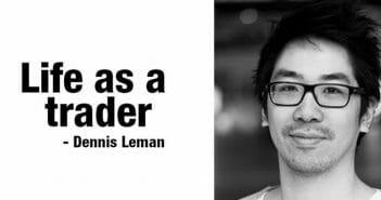 Life as a trader – Dennis Leman