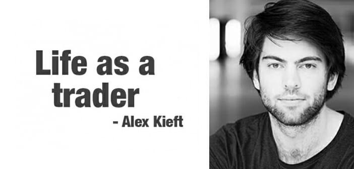 Life as a trader – Alex Kieft