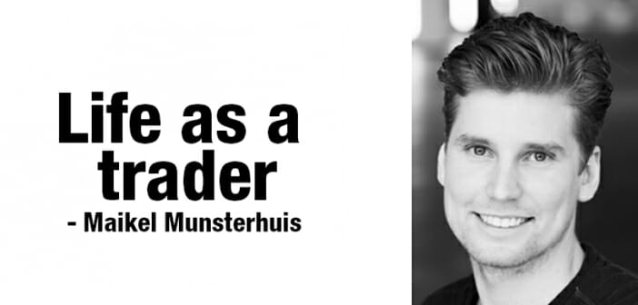 Life as a trader – Maikel Munsterhuis